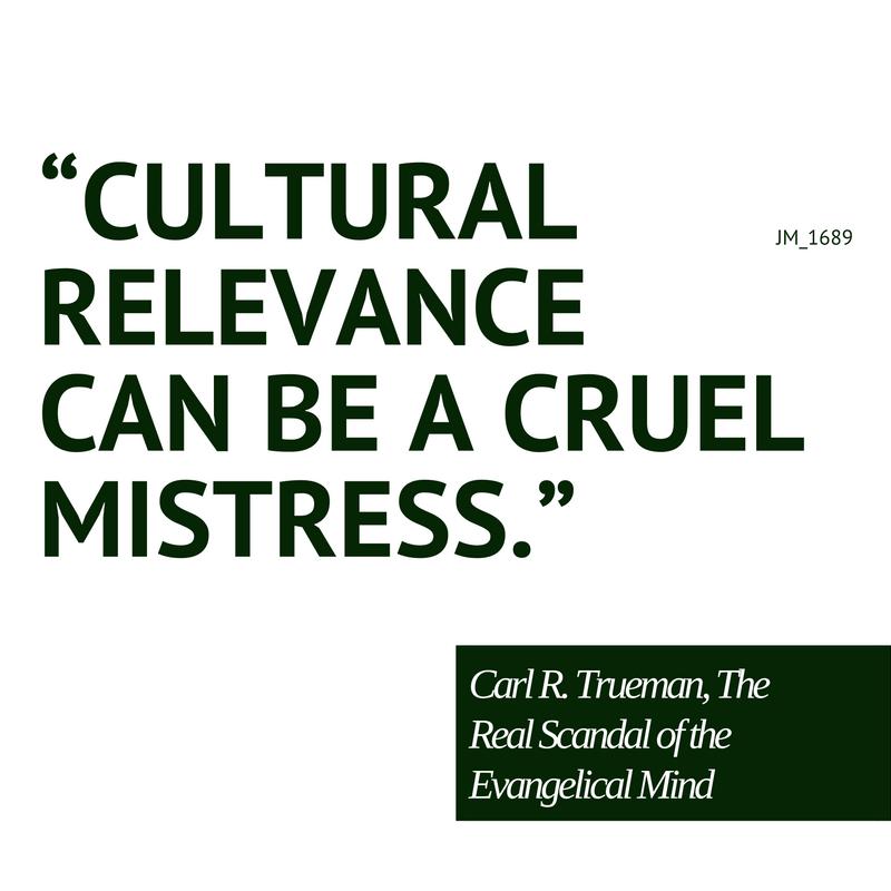 trueman-cultural-relevance