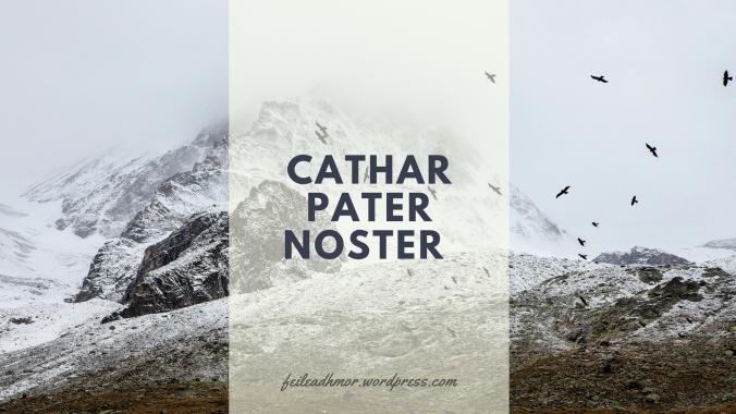 Cathar Pater Noster Prayer