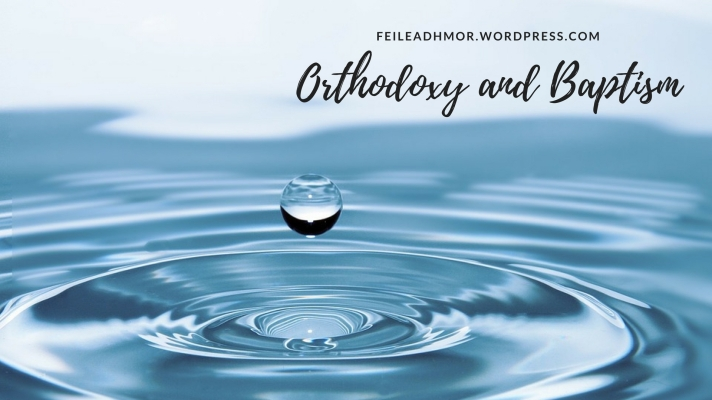 Orthodoxy and Baptism