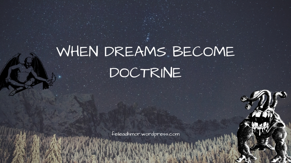 When dreams become doctrine